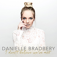 Signed Albums CD - Signed Danielle Bradbery - I Don't Believe We've Met