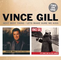 Vince Gill 2 on 1: Next Big Thing / Let's Make Sure We Kiss Goodbye