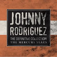 Johnny Rodriguez The Definitive Collection / The Mercury Years - Johnny Rodriguez